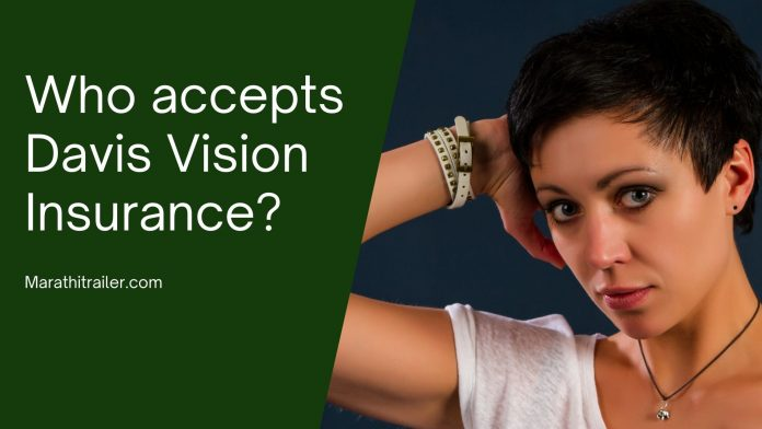 Who accepts Davis Vision Insurance,davis vision insurance, accepts davis vision, policy know advantage, don bother accepts, people don bother, fact people don, advantage fact people, know advantage fact, vision insurance policy, insurance policy know,